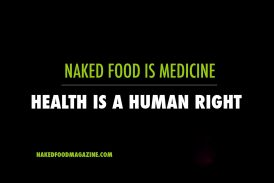 Naked Food is Medicine